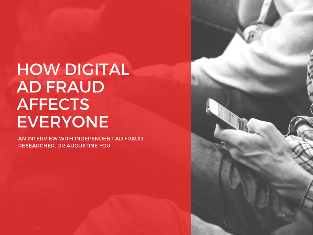 How Digital Ad Fraud Affects Everyone – Interview with Dr Augustine Fou